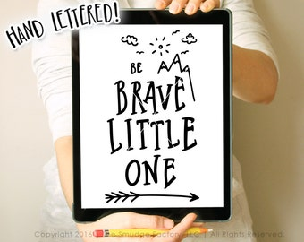 Be Brave Little One SVG Cut File, Arrow Mountain Cutting File, Hand Lettered Silhouette Cricut Download, Original Art, Baby Tee Design