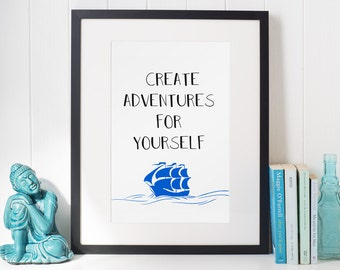 2 Prints, Create adventures for yourself, Home decor, Travel Wall Art, Inspirational quote, Printable Wall Art, Inspirational Print, Poster