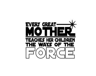 Mother teaches the way of the Force