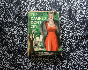 The Damned Don't Cry By Harry Hervey. RARE 1940s Antique Hardcover. Cottage Chic Antique Collectible Collectible Second Printing