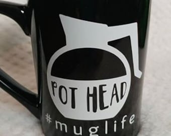 POT HEAD Mug Life 16 oz coffee mug
