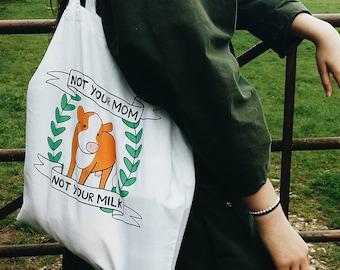 Vegan Tote Bag - Not Your Mom, Not Your Milk - Dairy Free, Vegan Tote Bags, Tote Bags, Vegan Bag, Cotton Tote Bag, Vegan Gift, Vegan Bags