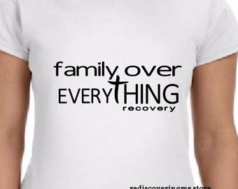 Family over everything recovery addiction tshirt shirt