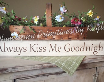 Always Kiss Me Goodnight Primitive Sign