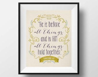 Colossians 1:17, He is before all things, 8x10 print, Christian Print, Bible Print, Bible Art, Inspirational Scripture, Wall Art Print