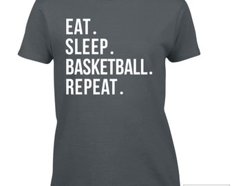 Basketball Shirt / Eat. Sleep. Basketball. Repeat. Shirt / Basketball T-Shirt / Basketball Gift Idea - 581