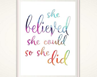 She Believed She Could So She Did Print, PRINTABLE She Believed Poster, Printable Typographic Print, Inspirational Quote, INSTANT Download