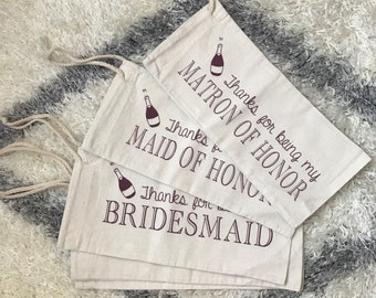 Thanks for being my Bridesmaid, Maid of Honor, Matron of Honor Wine Sleeve Wine Bag