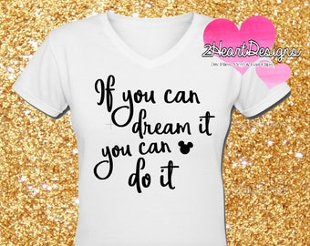 SHIPPED Vinyl If you can dream it you can do it - Quote - Iron On Vinyl