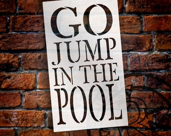Go Jump In The Pool Stencil by StudioR12 | Reusable Mylar Template | Use to Paint Wood Signs - Pallets - DIY Summer Season - SELECT SIZE