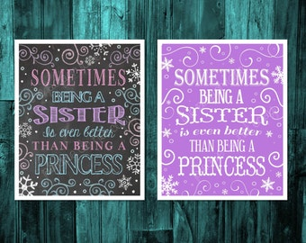 Sometimes being a sister is even better than being a princess, matches other Frozen decor for sisters, girls room digital download printable