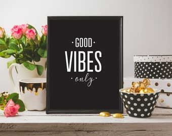 GOOD VIBES ONLY / quote / black and white / 5x7, 8x10, 11x14, 16x20 / printable