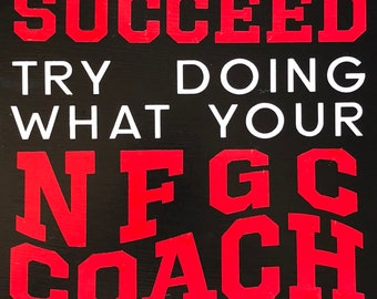 If at first you don't succeed, try doing what your coach told you to do the first time-Personalized Custom Painted Sign