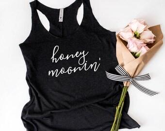 Honeymoon Tank / Honeymoonin Shirt / Honeymoonin Tank Top / Honeymoon Shirt / Honeymoon Gift / Honeymoon Outfit / Honeymoonin' Tank Top