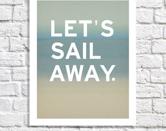 Beach House Decor Sail Away Poster Quote Ocean Picture Nautical Home Decor Sailing Print Bedroom Art Modern Nursery Typography Wanderlust