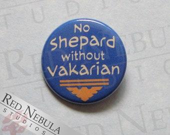 No Shepard without Vakarian Pin Button, Magnet, or Keychain, Garrus Button, Mass Effect Button, Gamer Pin, Garrus Pinback, Shakarian Button