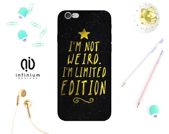 Im Not Weird Case For iPhone 8, Samsung S8, S8 Plus, Samsung A3, Samsung A5, Samsung S7, S7 Edge, iPhone 7, 8 Plus, iPhone 6S & iPhone 5S