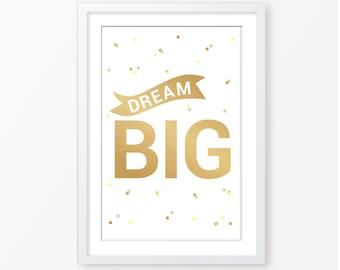 Dream Big gold printable file,inspirational quote,gold poster,kids quote,motivational quote,typography,baby room decor,kids wall art,poster