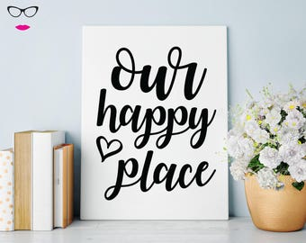 Our happy place PRINT - real foil wall art, quote print, typography, custom quote design