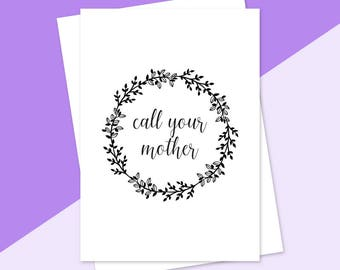 Call Your Mother, Greeting Card, College Student Gift, Back To School, Care Package, Mother's Day, Passive Aggressive, Adult Child Gift