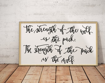 The strength of the wolf is the pack