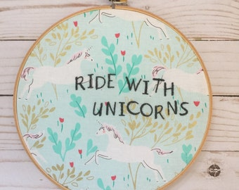 READY TO SHIP . ride with unicorns . swim with mermaids . hand embroidered quote . nursery decor . magical quote . wall art . 8 inch hoop