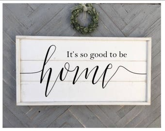 It's so good to be home, shabby chic wood sign, framed shiplap