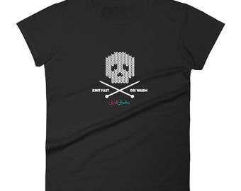 Knit Fast and Die Warm Ladies Fitted T-Shirt for Knitters, Great Gift