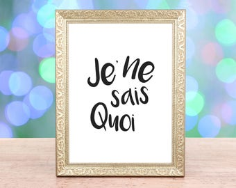 Je'ne sais Quoi French print- Wall Art, Bedroom Print, Minimalist Print, Home Decor, Typography Print, Large Print, Posters