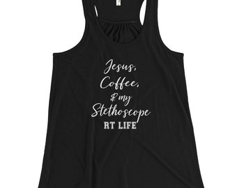 Respiratory Therapy Jesus Coffee & My Stethoscope RT Life Women's Flowy Racerback Tank for RRT Respiratory Therapist Gift