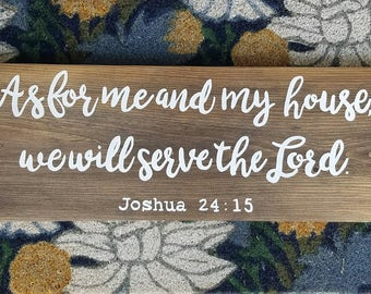 As for me and my house we will serve the Lord, Joshua 24:15, Wood Sign, Farmhouse Style, Rustic Decor