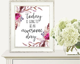 Today is Going To Be an Awesome Day, Printable, 8x10, Digital Download Print, Inspirational Quote, Home Decor, Gift for Home, Office Decor