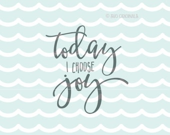 Joy SVG Today I Choose Joy SVG File  Cricut Explore and more! For Cutting or Printing! Joy Happiness Love Today I Choose Joy SVG