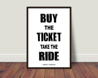 Buy the Ticket Take the Ride Print, digital print, topography print, wall art, wall print, home prints, home decor, poster, monochrome print