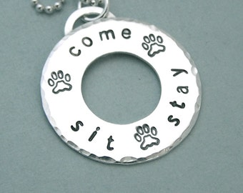 Come Sit Stay - Dog Obedience Washer Necklace - Hand Stamped Sterling Silver