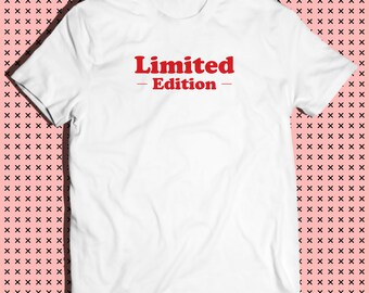 Limited Edition! (tumblr, funny, Pinterest, instagram)
