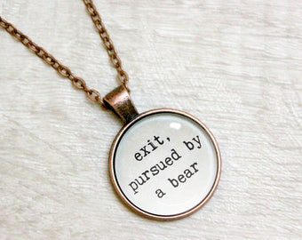 """Shakespeare Quote Pendant Necklace """"Exit pursued by a bear"""" Literary Drama Action Jewelry Jewellery"""