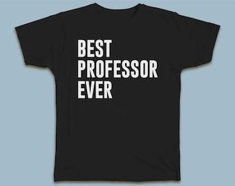 BEST Professor EVER T-shirt