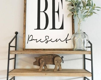 Be Present Framed Wood Sign