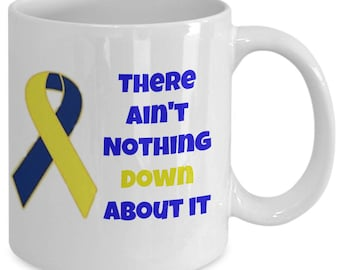 There Ain't Nothing Down About It Coffee Mug