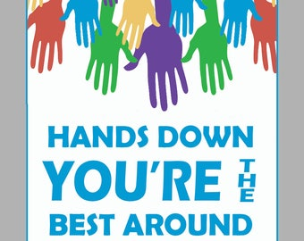 Fabulous image inside hands down you're the best printable