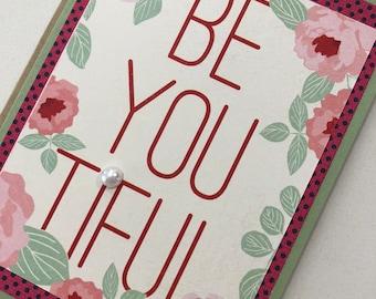Be-You-Tiful Handmade Card