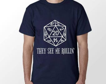 They See Me Rollin, Dnd, D&D, RP, D20 T-Shirt | Mens
