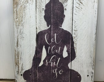 Rustic Pallet Wall Art - Let Go Sign - Wood Wall Sign - Gifts for Her - Yoga Decor - Gift for Yogi - Positive Mindset Quote Sign