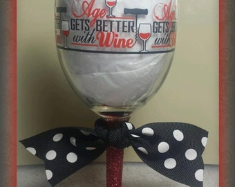 """NEW """"Age Gets Better With Wine"""" Glittered Wine Glass"""