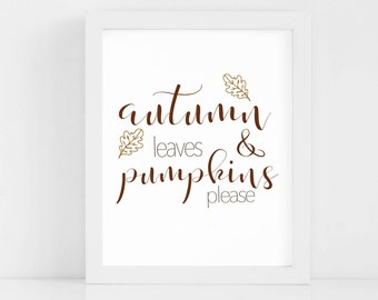 Autumn Leaves and Pumpkins Please Fall Printable, Autumn Leaves Printable, Leaves and Pumpkin Print, Fall Prints, Fall Printables, Fall Art