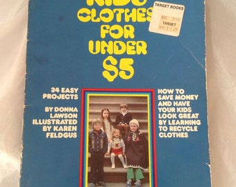 "1978 Easy children's wear book, Kids Clothes for Under 5 dollar, Donna Lawson, 95 pages, 8x11"", photos patterns instructions, vintage OOP"