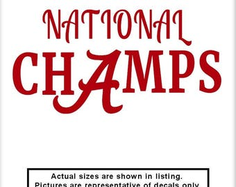 Champions Alabama National Champs v1 Vinyl Decal Roll Tide Crimson Tide Big Al Car Truck Window Laptop