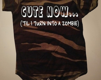 Camo CUTE NOW... ('Til I Turn Into A Zombie) Funny Baby Bodysuit/Jumper NB-24M walking dead
