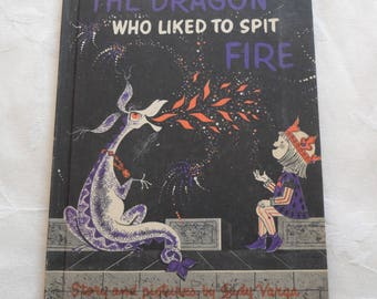 The Dragon Who Liked To Spit Fire by Judy Varga William Morrow and Company 1962 Hardcover
